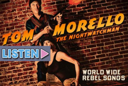 """LISTEN: Tom Morello — """"Save the Hammer for the Man"""" from World Wide Rebel Songs"""