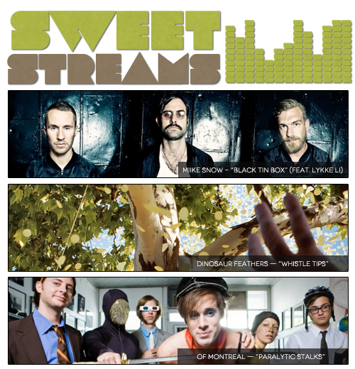 Sweet Streams: of Montreal, Dinosaur Feathers, Miike Snow