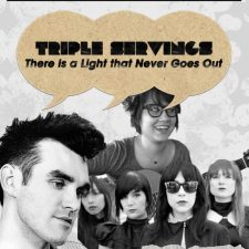 "Triple Servings: ""There is a Light that Never Goes Out"" Served by The Smiths, Dum Dum Girls and Amarante"