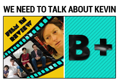 Film in Review: A Mother's Harrowing Ordeal in 'We Need To Talk About Kevin'