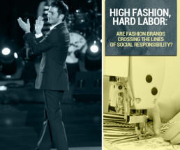 High Fashion, Hard Labor: Are Fashion Brands Crossing the Lines of Social Responsibility?