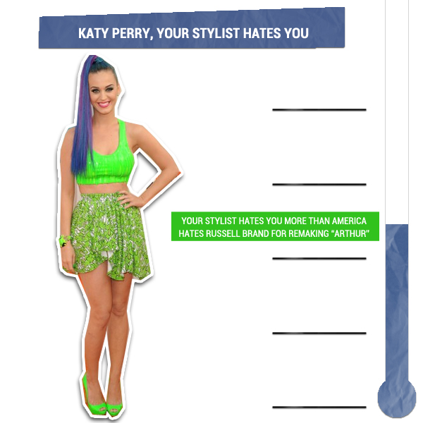 Katy Perry, Your Stylist Hates You