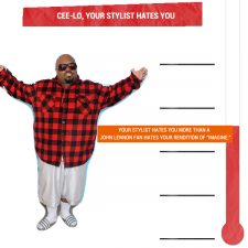 Cee-Lo, Your Stylist Hates You