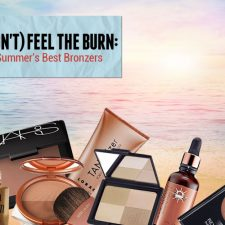 (Don't) Feel the Burn: Summer's Best Bronzers