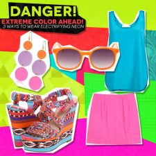 Danger! Extreme Color Ahead: 3 Ways to Wear Electrifying Neon