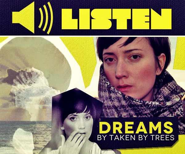 "LISTEN: Taken by Trees — ""Dreams"""