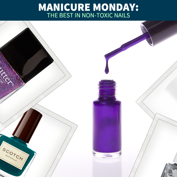 Manicure Monday :The Best In Non Toxic Nails