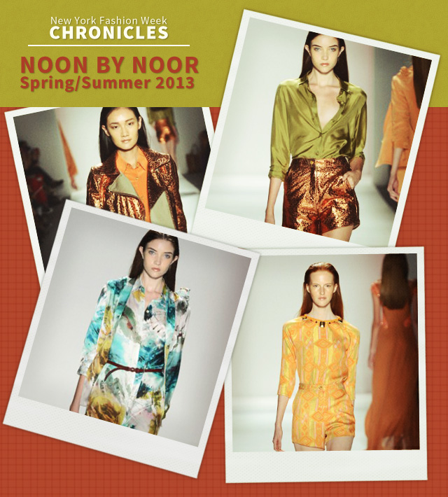 Fashion Week Chronicles: Noon By Noor Spring 2013