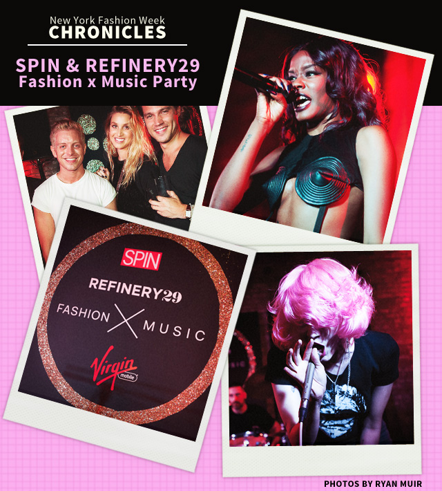 Fashion Week Chronicles: SPIN x Refinery29 Party With Azealia Banks and Hunter