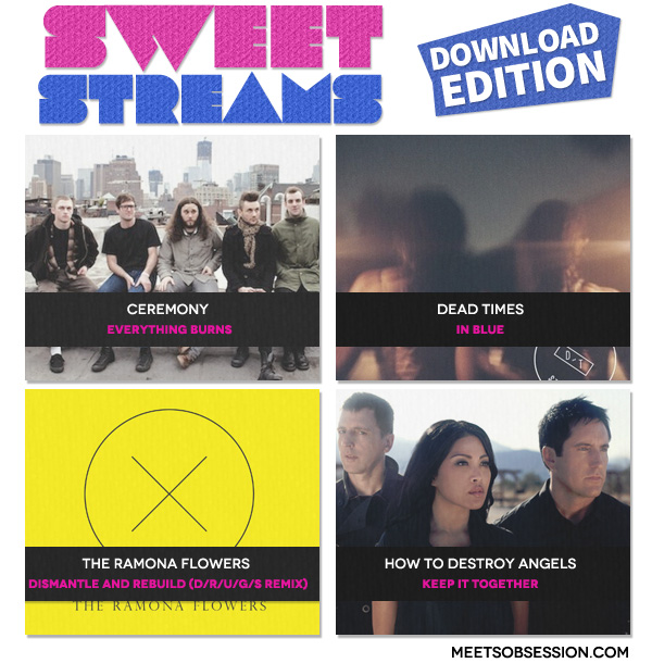 Sweet Streams – Free Download Edition: The Ramona Flowers, Dead Times, How To Destroy Angels and Ceremony