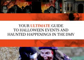 Your Ultimate Guide To Halloween Events And Haunted Happenings In The DMV