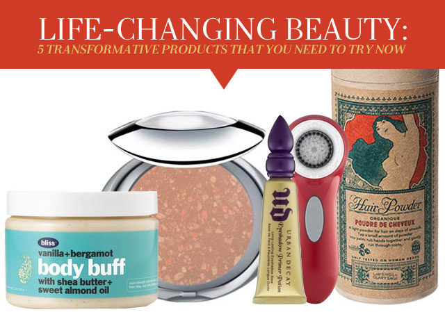 Life Changing Beauty: 5 Transformative Products That You Need To Try Now