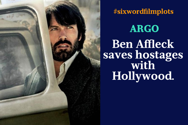 Six Word Film Plots: Argo