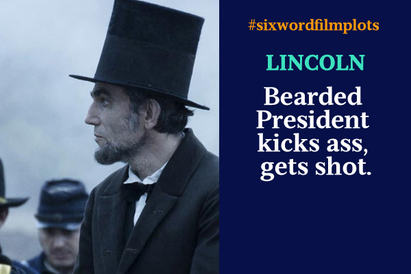 Six Word Film Plots: Lincoln