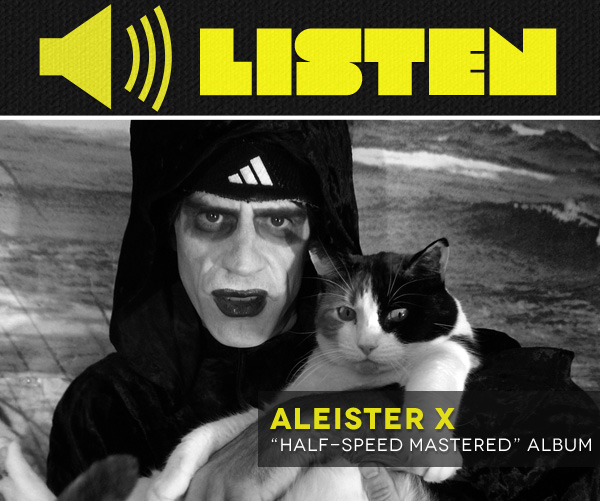 LISTEN: Aleister X — Half Speed Mastered