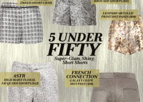 5 Under Fifty Super Glam, Shiny, Short Shorts