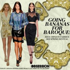 Going Bananas for Baroque: Rich, Ornate Fabrics See Spring Revival