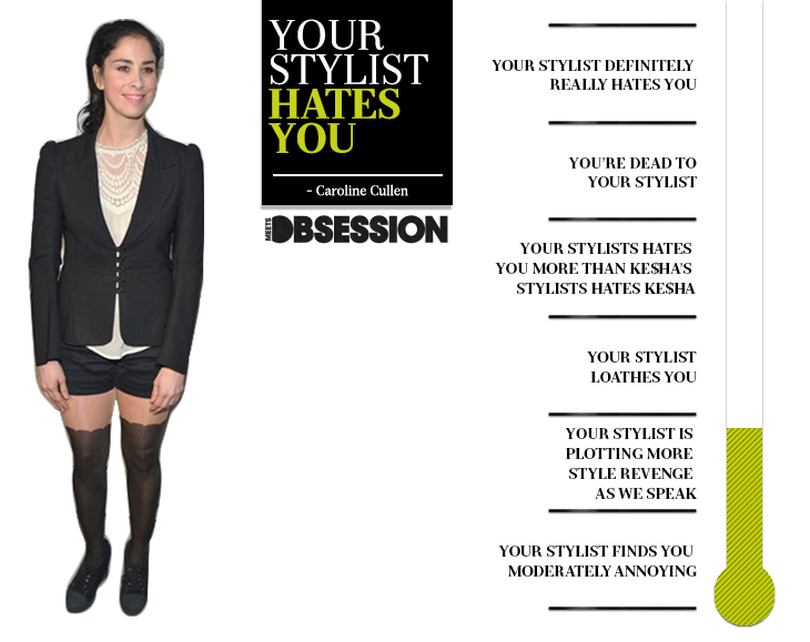 Dear Sarah Silverman, Your Stylist Hates You