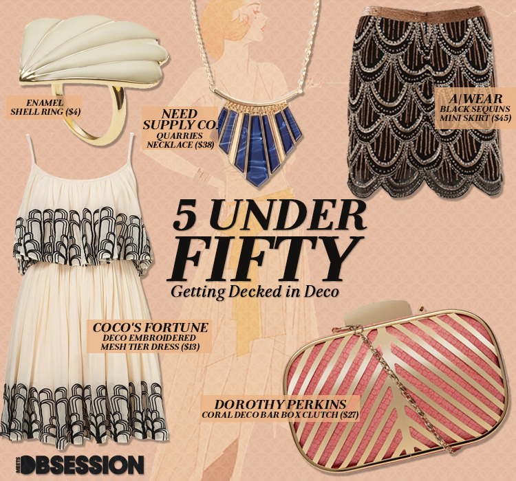 5 Under $50: Getting Decked In Deco
