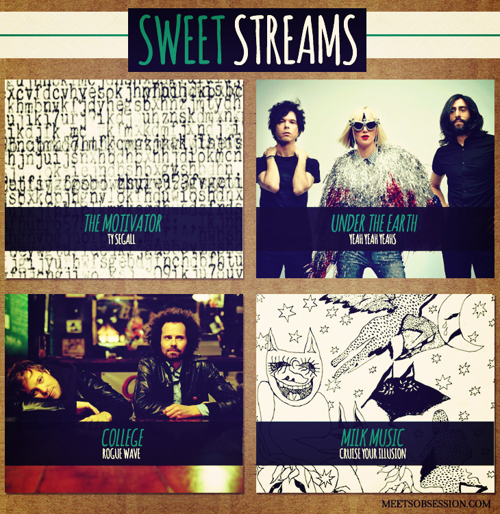 Sweet Streams Ty Segall, Rogue Wave, Yeah Yeah Yeahs, Milk Music