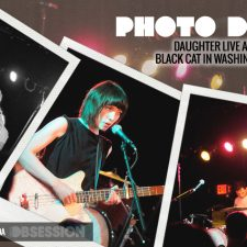 Daughter LIVE at the Black Cat in Washington D.C.