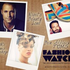 Fashion Watch: Nigel Barker to Launch Beauty Line, Rihanna Sues Topshop and Ben Affleck Designs for TOMS