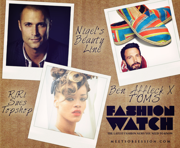 Nigel Barker To Launch Beauty Line, Rihanna Sues Topshop And Ben Affleck Designs For TOMS