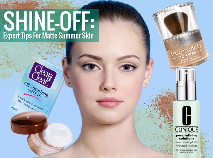 Shine-Off: Expert Tips For Matte Summer Skin