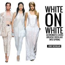 White On White – Achromatic Looks Breathe Fresh Air Into Spring