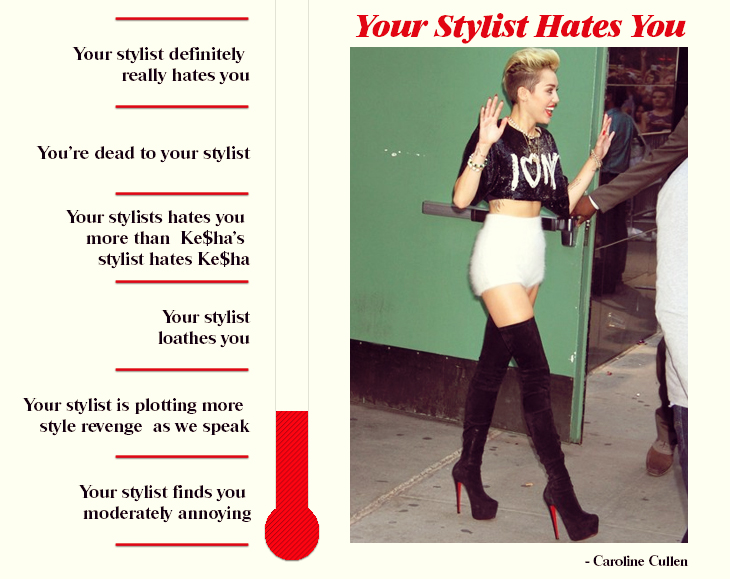 Dear Miley Cyrus, Your Stylist Hates You