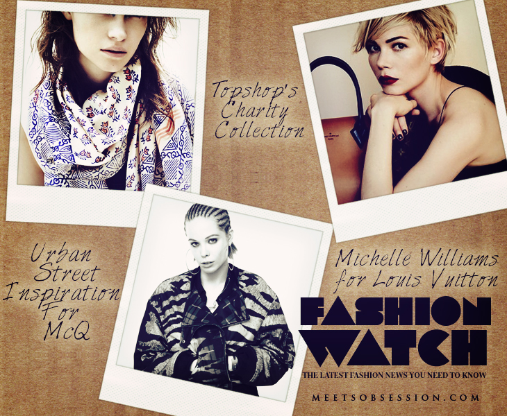 Michelle Williams For Louis Vuitton, Topshop Launches Scarf Collection, Creativity Killed With Cut And Paste Fashion Trends