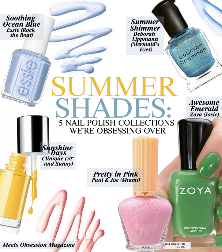 Summer Shades: 5 Nail Polish Collections We're Obsessing Over