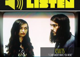 LISTEN 'I Can Hardly Make You Mine' By Cults