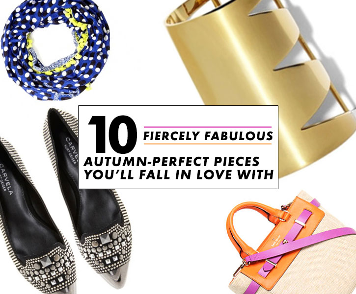 10 Fiercely Fabulous, Autumn Perfect Pieces You'll Fall In Love With