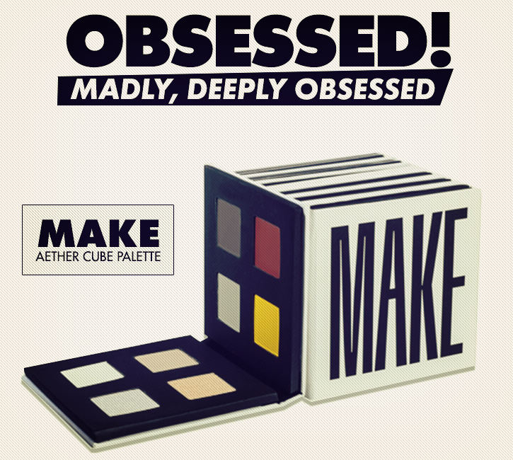 Current Obsessions: MAKE