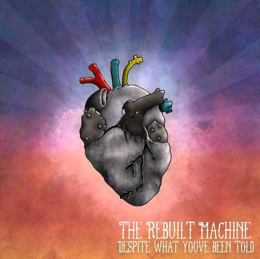 "The Rebuilt Machine's "" What You've Been Told "" album cover."