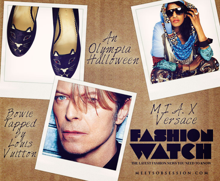 Fashion Watch: M.I.A. x Versace, David Bowie is the New Face of LV, Jay Z Teams up With Barneys