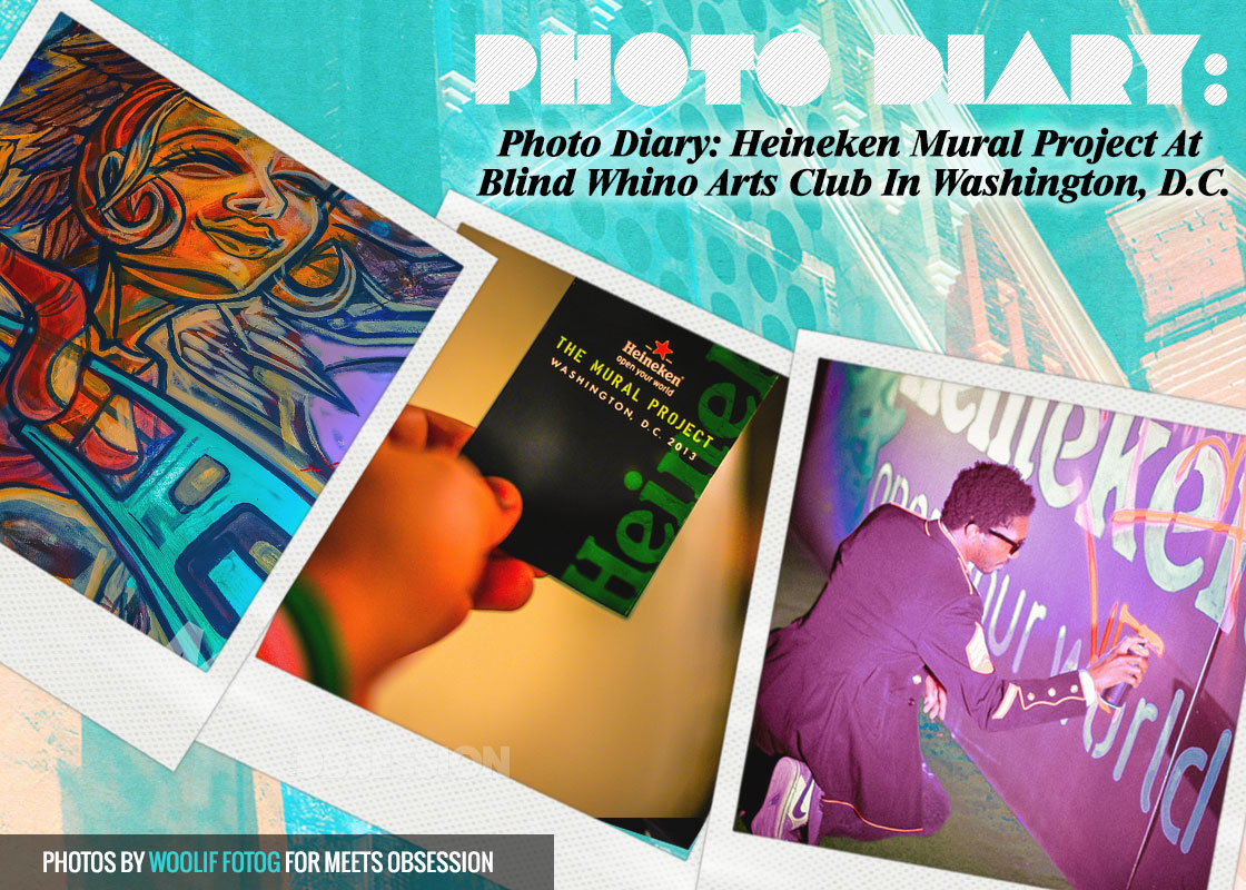 Photo Diary: Heineken Mural Project At Blind Whino Arts Club In Washington, D C
