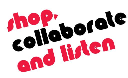 Shop, Collaborate And Listen