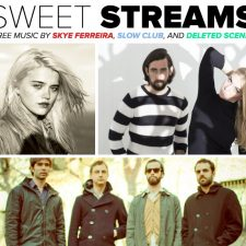 Sweet Streams: Music By Skye Ferreira, Slow Club, And Deleted Scenes