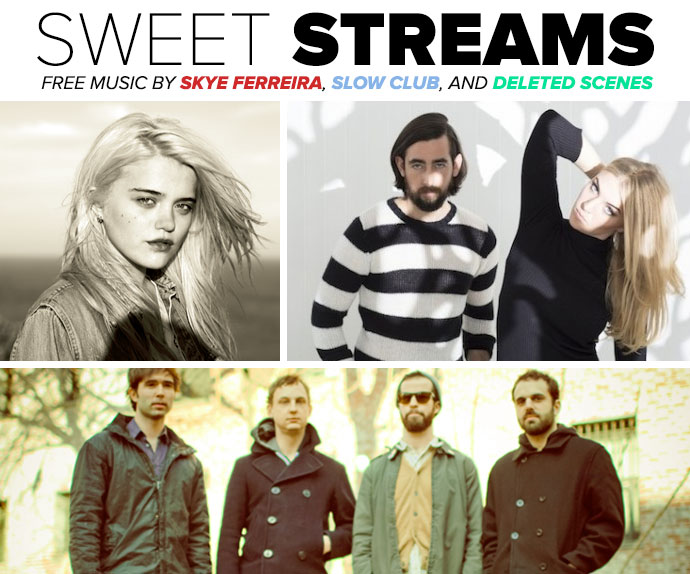 Sweet Streams: Free Music By Skye Ferreira, Slow Club, And Deleted Scene