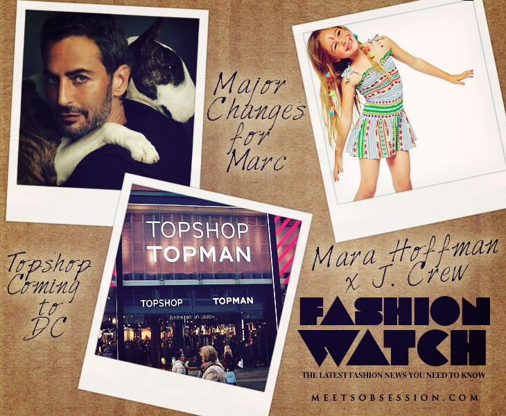 Topshop to Open in DC,  Major Changes for Marc Jacobs, J. Crew x Mara Hoffman