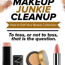 Makeup Junkie Cleanup: How to Edit Your Beauty Collection