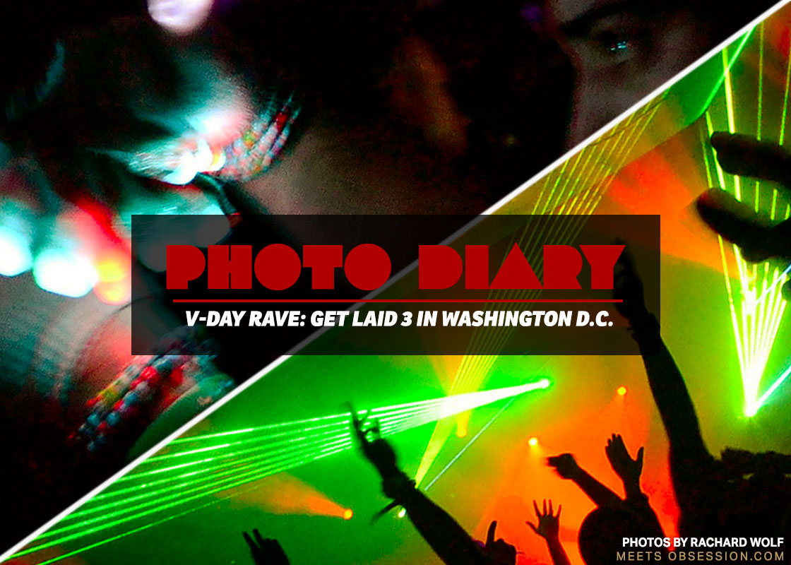 Photo Diary V Day Rave Get Laid 3 In Washington D C