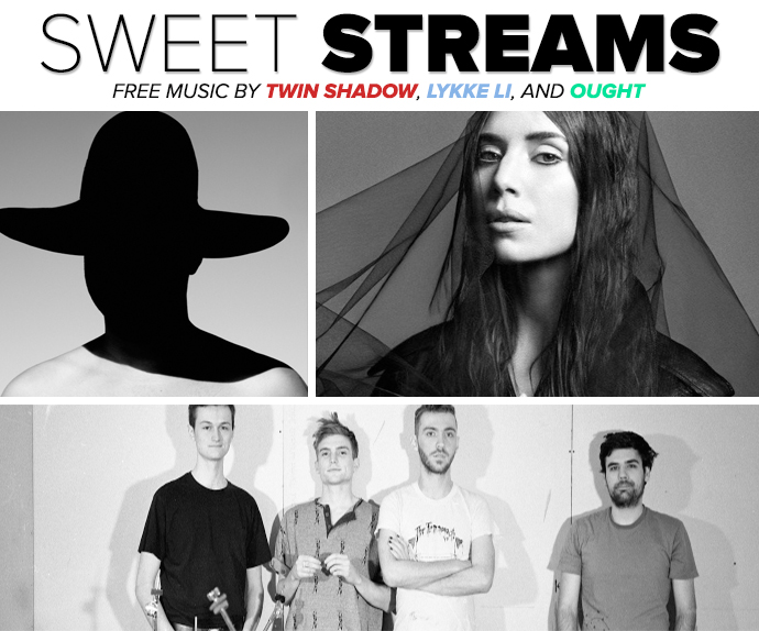 Sweet Streams Twin Shadow ,Lykke Li, And Ought