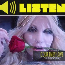 "LISTEN: ""You Know My Name"" by Courtney Love"