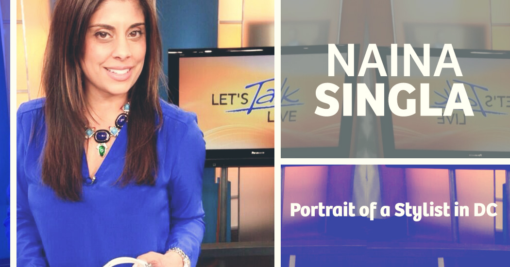 Naina Singla Portrait Of A Stylist In DC