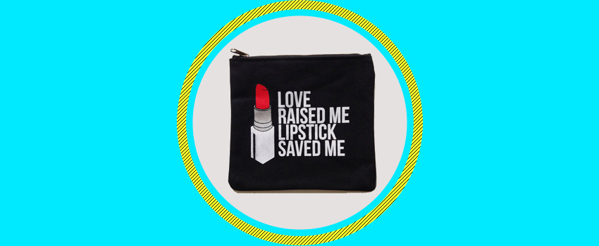 Breakups To Makeup Love Raised Me Lipstick Saved Me Makeup Clutch In Black